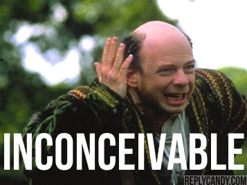 Princess-Bride-Vizzini-Inconceivable